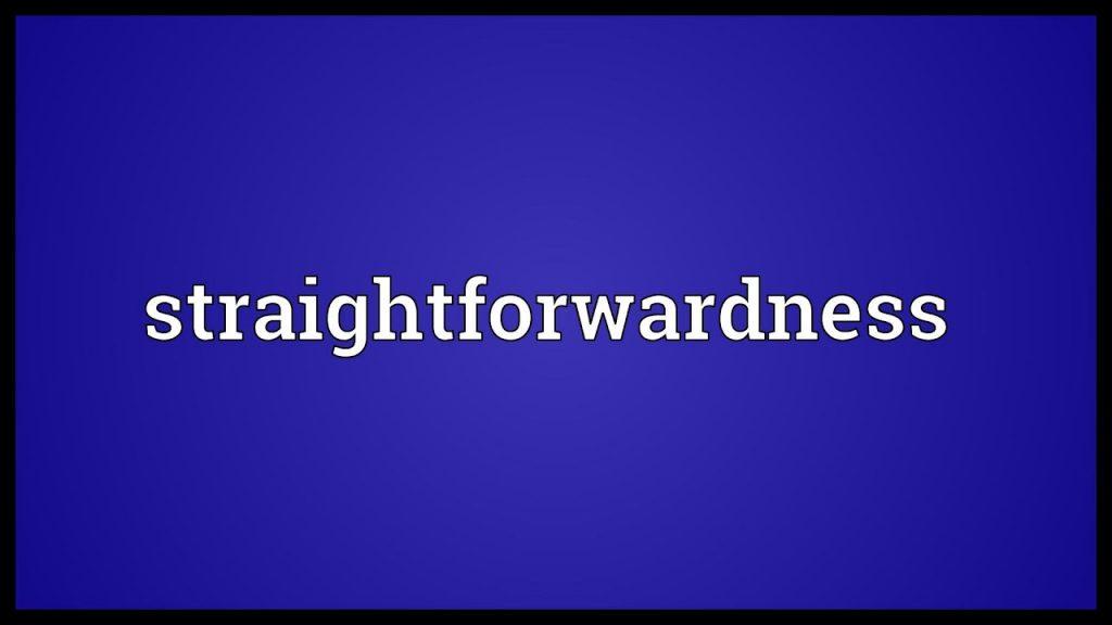 straightforwardness